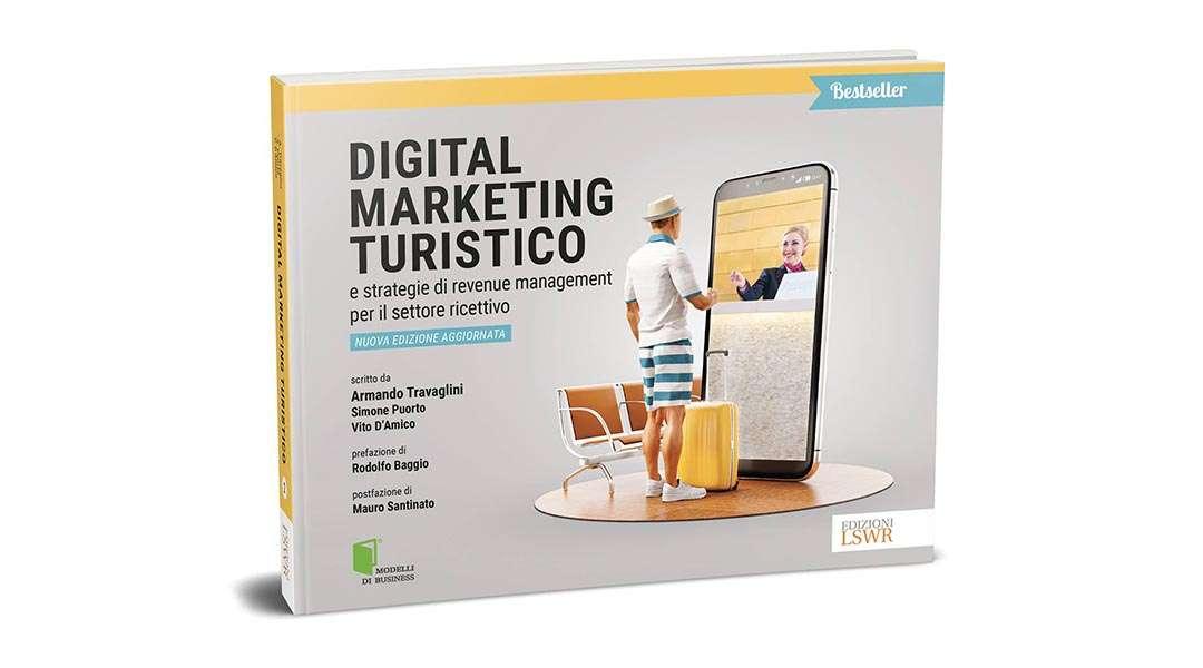 La nuova edizione aggiornata del bestseller Digital Marketing Turistico